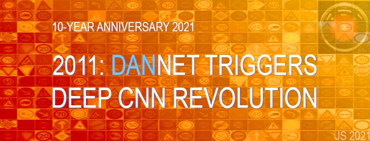 2011: DanNet triggers deep CNN revolution